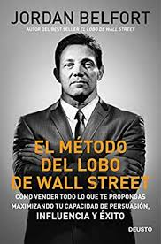 El método del lobo de Wall Street: Cómo vender todo lo que te ...